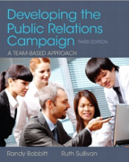 solution manual and test bank for Developing the Public Relations Campaign 3rd Edition