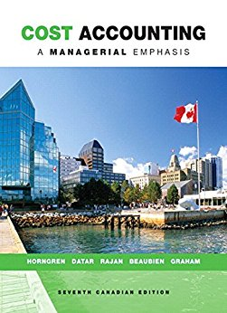 solution manual for Cost Accounting: A Managerial Emphasis 7th Canadian Edition的图片 1
