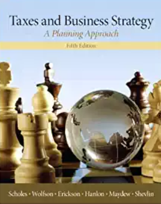 solution manual for Taxes & Business Strategy 5th Edition的图片 1