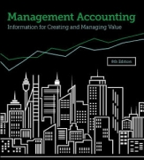 solution manual for Management Accounting: Information for creating and managing value 8th Edition