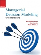 solution manual for Managerial Decision Modeling with Spreadsheets 3rd Edition