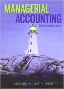 solution manual for Managerial Accounting 10th Canadian Edition