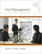 solution manual for Cost Management: A Strategic Emphasis 5th Edition