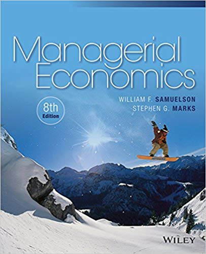 test bank for Managerial Economics 8th Edition by William F. Samuelson的图片 1