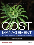 solution manual for Cost Management: Measuring, Monitoring, and Motivating Performance, 3rd Canadian Edition