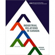 Test Bank for Industrial Relations in Canada 3rd Edition by Robert Hebdon