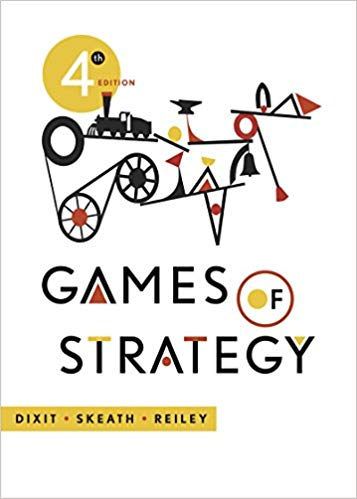 Solution manual for Games of Strategy 4th Edition by Avinash K. Dixit