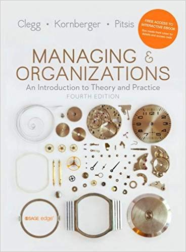Test bank for Managing and Organizations: An Introduction to Theory and Practice 4th Edition by Stewart R Clegg