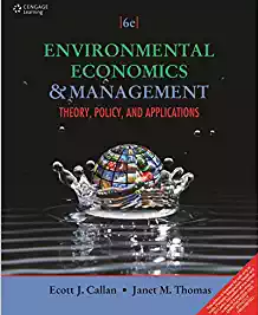 Solution manual for Environmental Economics and Management: Theory, Policy and Applications 6th Edition by Scott J Callan