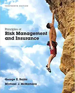 Solution manual for Principles of Risk Management and Insurance 13th Edition by George E. Rejda的图片 1