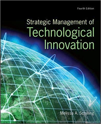 Solution manual for Strategic Management of Technological Innovation 4th Edition by Melissa A. Schilling