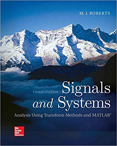 Solution Manual for Signals and Systems: Analysis Using Transform Methods & MATLAB 3rd Edition by M.J. Roberts