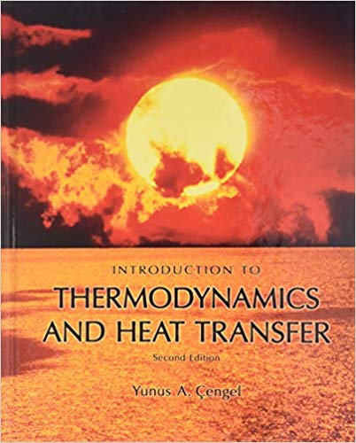Solution manual for Introduction to Thermodynamics and Heat Transfer 2nd Edition by Cengel Dr