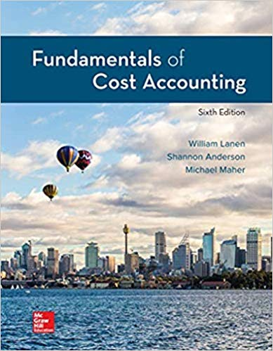 Test bank for Fundamentals of Cost Accounting 6th Edition by Lanen Professor