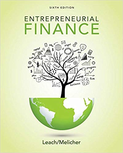 Solution manual for Entrepreneurial Finance 6th Edition by J. Chris Leach