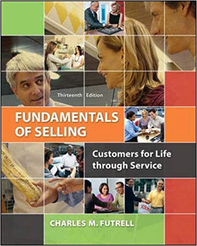 Test bank for Fundamentals of Selling: Customers for Life through Service 13th Edition by Charles Futrell