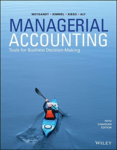 Solution manual for Managerial Accounting: Tools for Business Decision-Making 5th Canadian Edition by Weygandt的图片 1