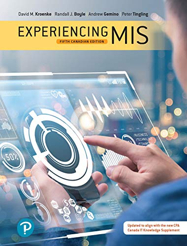 Test bank for Experiencing MIS 5th Canadian Edition by David M. Kroenke