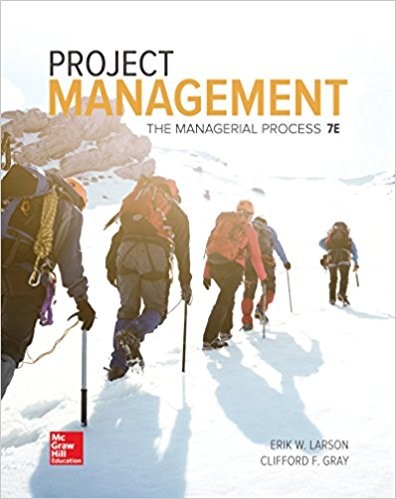 Test Bank for Project Management The Managerial Process 7th Edition by Erik W. Larson