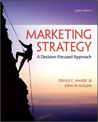 Test bank for Marketing Strategy: A Decision-Focused Approach 8th Edition by Orville Walker