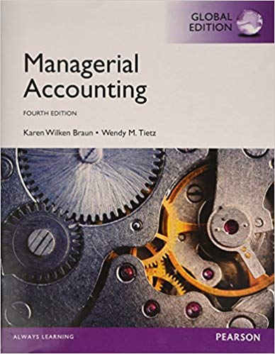 Solution manual for Managerial Accounting Global Edition 4th Edition by Karen W. Braun
