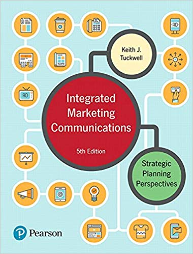 Test bank for Integrated Marketing Communications Strategic Planning Perspectives 5th Edition by Tuckwell的图片 1