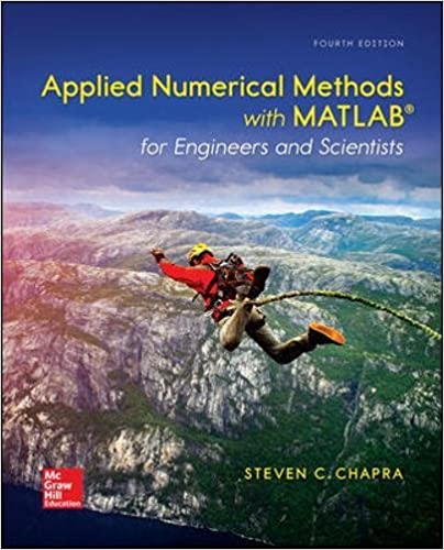 Solution manual for Applied Numerical Methods with MATLAB for Engineers and Scientists 4th Edition by Steven Chapra