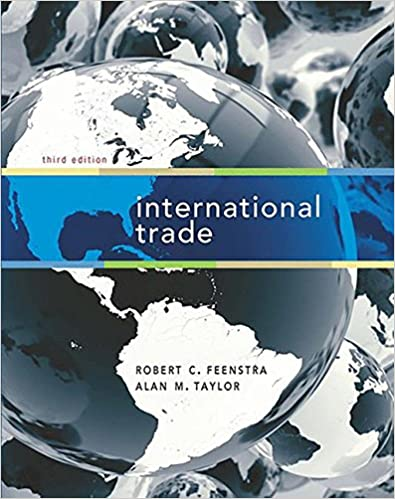 Solution manual for International Trade 3rd Edition by Robert C. Feenstra