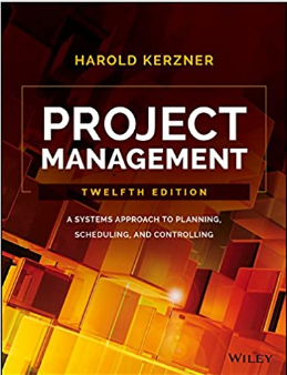 Solution manual for Project Management: A Systems Approach to Planning, Scheduling, and Controlling 12th Edition by Harold Kerzner