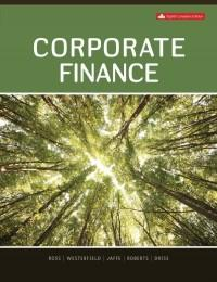 Test Bank for Corporate Finance, 8th Canadian Edition by Stephen A. Ross的图片 1