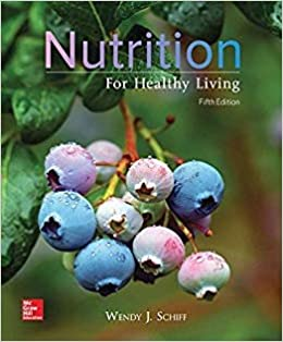 Test bank for Nutrition For Healthy Living 5th Edition by Wendy Schiff