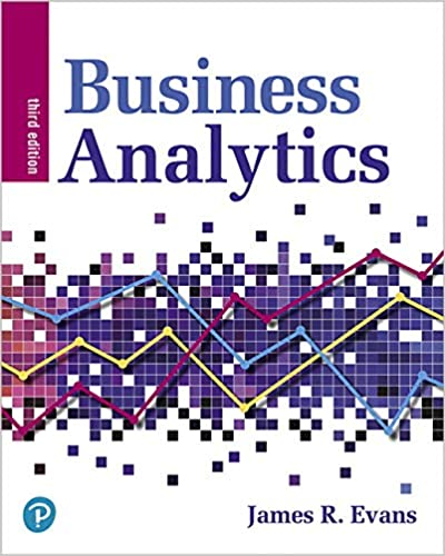 Test bank for Business Analytics 3rd Edition by James R. Evans
