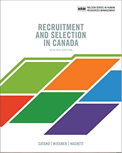Test bank for Recruitment and Selection in Canada 7th Edition by Catano