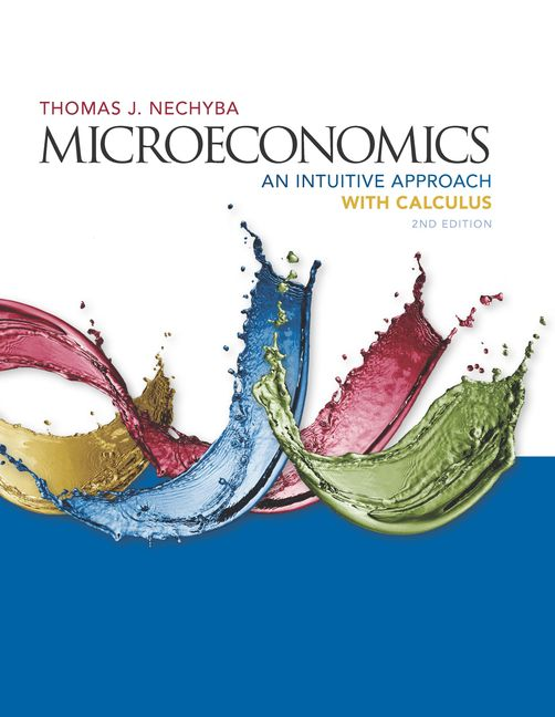 Solution manual for Microeconomics: An Intuitive Approach with Calculus 2nd Edition by Thomas Nechyba