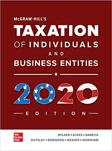 Solution manual for McGraw-Hill's Taxation of Individuals and Business Entities 2020 Edition 11th Edition by Brian Spilker