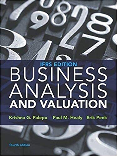 Solution manual for Business Analysis and Valuation: 4th IFRS edition by Krishna G. Palepu的图片 1