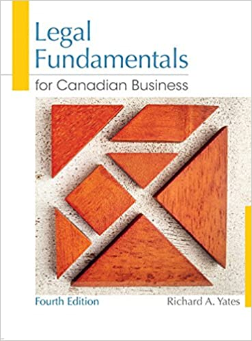 Test bank for Legal Fundamentals for Canadian Business 4th Edition by Yates