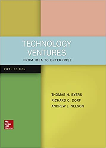 Test bank for Technology Ventures: From Idea to Enterprise 5th Edition by Thomas Byers