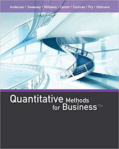 Test bank for Quantitative Methods for Business 13th Edition by David R. Anderson