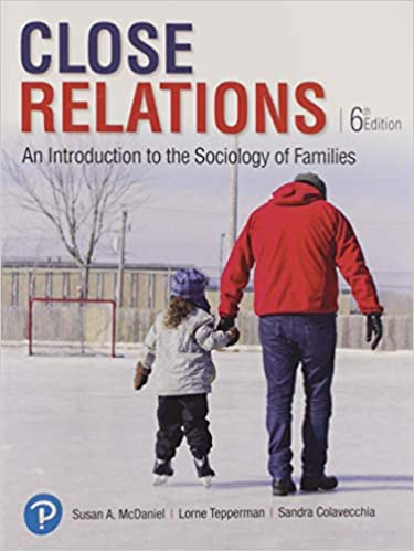 Test bank for Close Relations: An Introduction to the Sociology of Families 6th Edition by Susan A. McDaniel