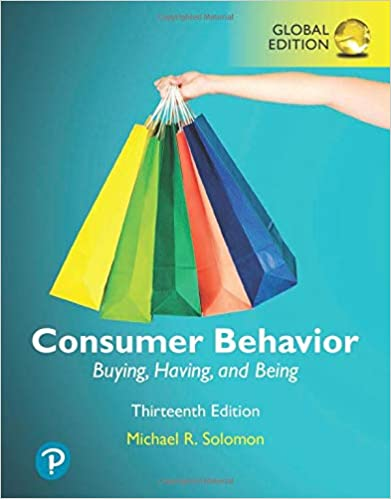 Solution manual for Consumer Behavior: Buying, Having, and Being, Global Edition 13th Edition by Michael R. Solomon