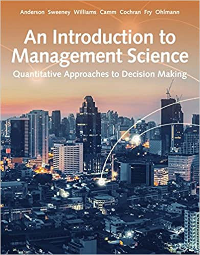 Solution manual for An Introduction to Management Science: Quantitative Approach 15th Edition by David R. Anderson
