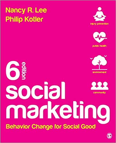 Test bank for Social Marketing: Behavior Change for Social Good 6th Edition by Nancy R. Lee