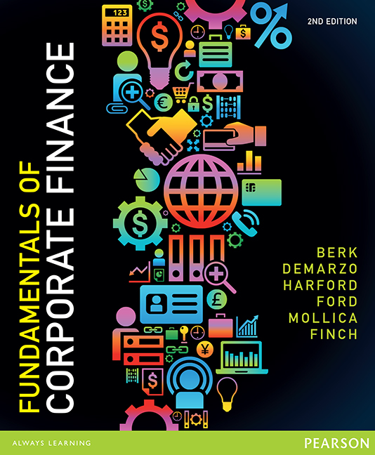Test bank for Fundamentals of Corporate Finance 2nd Australian Edition by Jonathon Berk