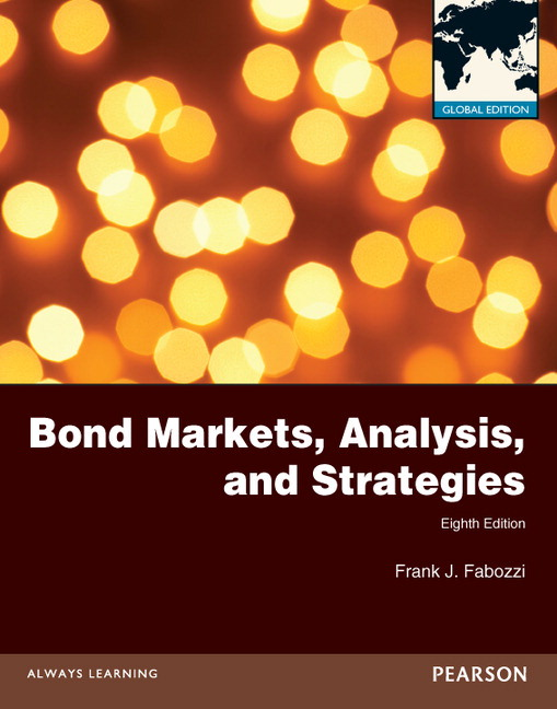 Solution manual for Bond Markets Analysis and Strategies 8th Global Edition by Frank J. Fabozzi