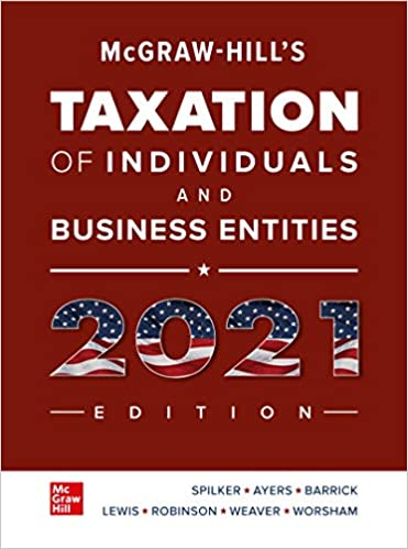 Test bank for McGraw-Hill's Taxation of Individuals and Business Entities 2021 12th Edition by Brian Spilker