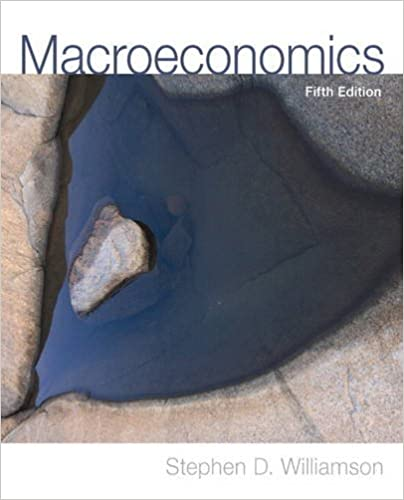 Test bank for Macroeconomics 5th Edition by Stephen D. Williamson