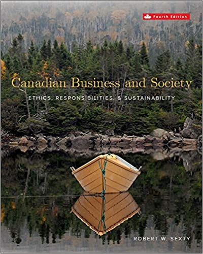 Test bank for Canadian Business & Society: Ethics, Responsibilities, and Sustainability 4th Canadian edition by Robert Sexty