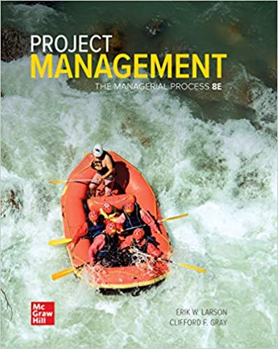 Solution manual for Project Management: The Managerial Process 8th Edition by Erik Larson