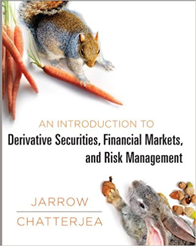 Solution manual for An Introduction to Derivative Securities, Financial Markets, and Risk Management 1st Edition by Robert A. Jarrow